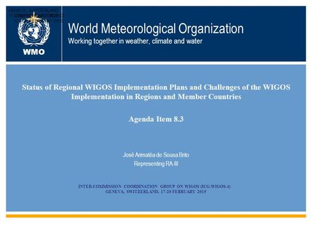 World Meteorological Organization Working together in weather, climate and water Status of Regional WIGOS Implementation Plans and Challenges of the WIGOS.