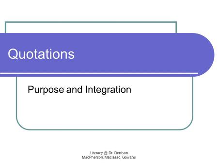 Dr. Denison MacPherson, MacIsaac, Gowans Quotations Purpose and Integration.