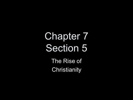 Chapter 7 Section 5 The Rise of Christianity. Review What war did roman allies fight to have the right to participate in government? Who was named dictator.