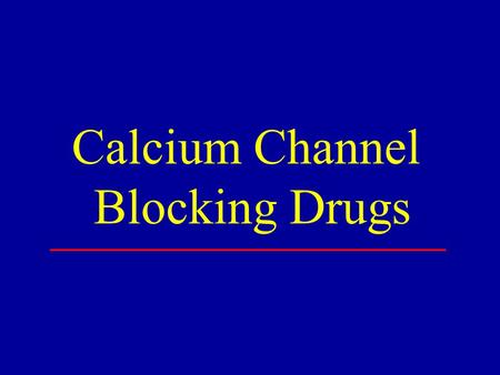 Calcium Channel Blocking Drugs.