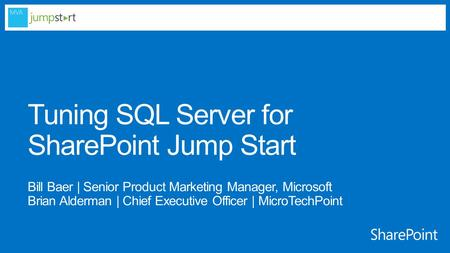 Tuning SQL Server 2012 for SharePoint 2013 Jump Start 01 | Key SQL Server and SharePoint Server Integration Concepts (50 minutes) Dedicated Server or.