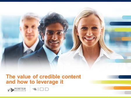 The value of credible content and how to leverage it.