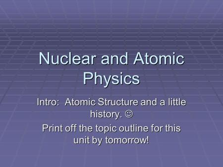 Nuclear and <strong>Atomic</strong> Physics