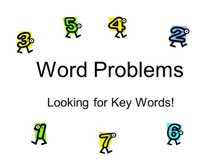 Word Problems Looking for Key Words!.