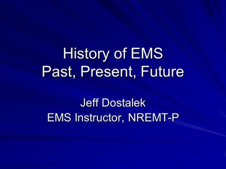 History of EMS Past, Present, Future
