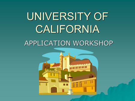 UNIVERSITY OF CALIFORNIA APPLICATION WORKSHOP. TO BEGIN…  READ THE INSTRUCTIONS FIRST  YOUR STATE STUDENT ID NUMBER IS PRINTED ON YOUR ZANGLE TRANSCRIPT.