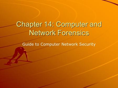 Chapter 14: Computer and Network Forensics