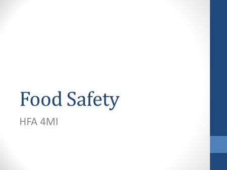 Food Safety HFA 4MI. What is a Safe Food? Absence or acceptable and safe levels of contaminants, adulterants, naturally occurring toxins or any other.
