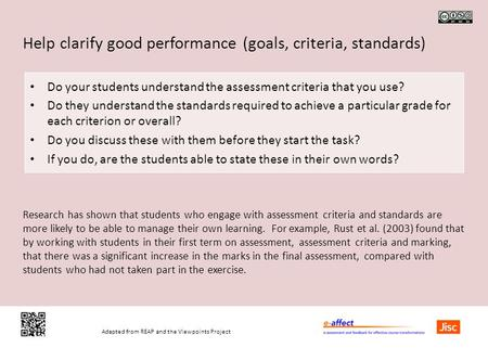 Adapted from REAP and the Viewpoints Project Help clarify good performance (goals, criteria, standards) Do your students understand the assessment criteria.