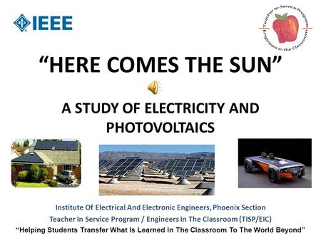 """HERE COMES THE SUN"" A STUDY OF ELECTRICITY AND PHOTOVOLTAICS"
