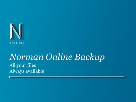 Norman Online Backup All your files Always available.