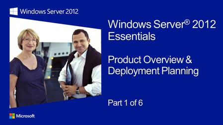Introduction Features Overview Planning and Deployment Scenarios System Requirements Resources.