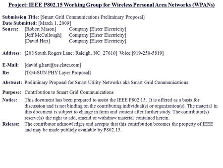 1 March 2009 Project: IEEE P802.15 Working Group for Wireless Personal Area Networks (WPANs) Submission Title: [Smart Grid Communications Preliminary Proposal]