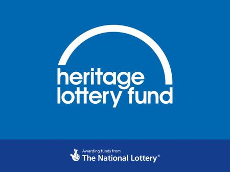 Georgina Finn Senior Grants Officer Heritage Lottery Fund North West.