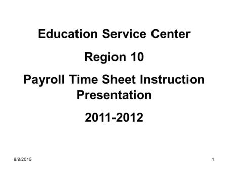 Education Service Center Payroll Time Sheet Instruction Presentation