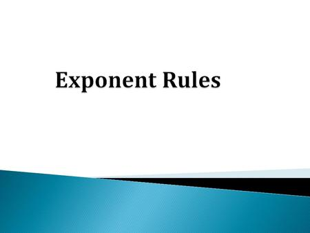 4 6 Base Exponent The exponent is sometimes referred to as the power.