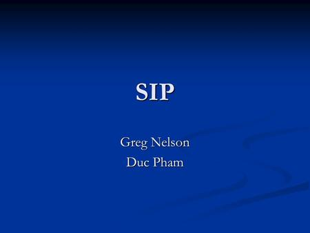 SIP Greg Nelson Duc Pham. SIP Introduction Application-layer (signaling) control protocol for initiating a session among users Application-layer (signaling)