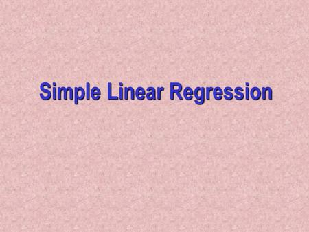 Simple Linear Regression. Introduction In Chapters 17 to 19, we examine the relationship between interval variables via a mathematical equation. The motivation.
