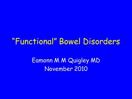 """Functional"" Bowel Disorders"