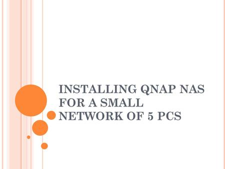 INSTALLING QNAP NAS FOR A SMALL NETWORK OF 5 PCS.