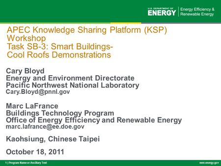 1 | Program Name or Ancillary Texteere.energy.gov APEC Knowledge Sharing Platform (KSP) Workshop Task SB-3: Smart Buildings- Cool Roofs Demonstrations.