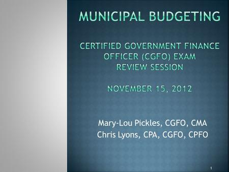 Mary-Lou Pickles, CGFO, CMA Chris Lyons, CPA, CGFO, CPFO