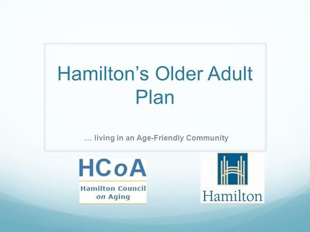 Hamilton's Older Adult Plan … living in an Age-Friendly Community.