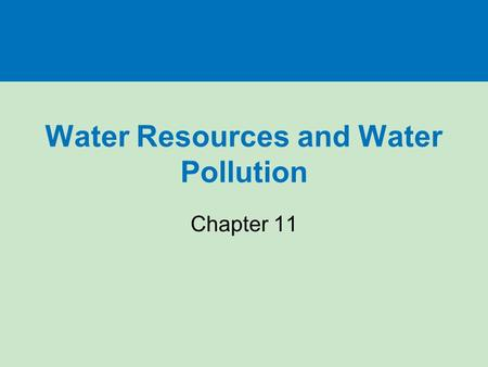 Water Resources <strong>and</strong> Water <strong>Pollution</strong>
