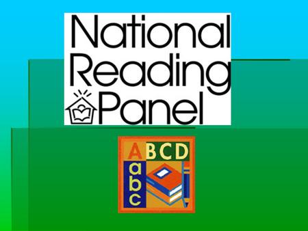 Report of the National Reading Panel TEACHING CHILDREN TO READ: An Evidence-Based Assessment of the Scientific Research Literature on Reading and Its.