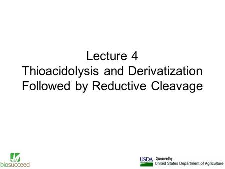 Lecture 4 Thioacidolysis and Derivatization Followed by Reductive Cleavage.