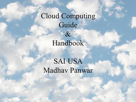 Cloud Computing Guide & Handbook SAI USA Madhav Panwar.