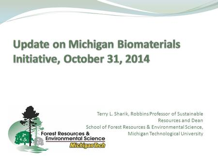 Update on Michigan Biomaterials Initiative, October 31, 2014