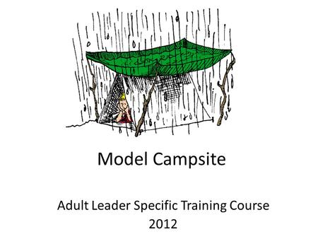Model Campsite Adult Leader Specific Training Course 2012.
