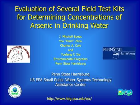 "Evaluation of Several Field Test Kits for Determining Concentrations of Arsenic in Drinking Water J. Mitchell Spear, You ""Mark"" Zhou Charles A. Cole and."