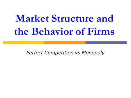 market structures and the behavior of the firm essay In other market structures price of the product and other decisions are often based on technical information such as marginal cost or demand (when you are a monopoly) but what makes oligopoly unique from all other market structures is that companies cannot base their decisions solely on technical information they must be aware of and react to .