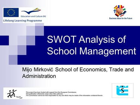 SWOT Analysis of School Management Mijo Mirković School of Economics, Trade and Administration.