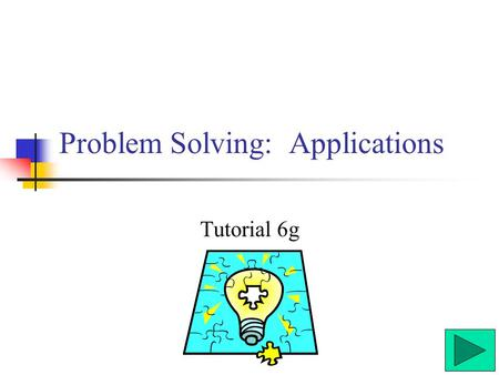 Problem Solving: Applications Tutorial 6g Introduction: Before building bridges, skyscrapers, or roller- coasters, engineers and architects make models.