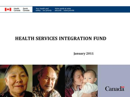 HEALTH SERVICES INTEGRATION FUND January 2011. Health Services Integration Fund (HSIF) PURPOSE: To provide you with information regarding HSIF to help.
