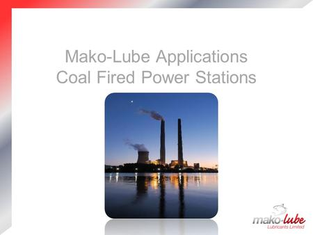 Mako-Lube Applications Coal Fired Power Stations.
