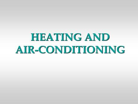 HEATING AND AIR-CONDITIONING. INTRODUCTION  Today ventilation, heating and air-conditioning systems are very important elements for providing passenger.