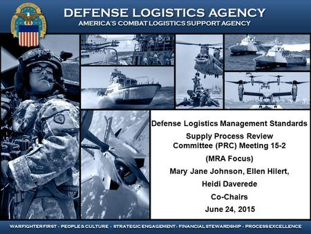 DEFENSE LOGISTICS AGENCY AMERICA'S COMBAT LOGISTICS SUPPORT AGENCY DEFENSE LOGISTICS AGENCY AMERICA'S COMBAT LOGISTICS SUPPORT AGENCY WARFIGHTER FIRST.