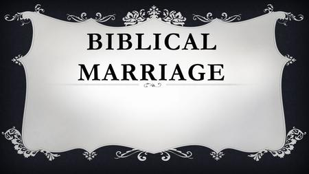 BIBLICAL MARRIAGE. FOUNDATIONAL Declaration of Independence for US Marriage and Family for Society!