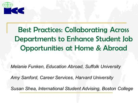 Best Practices: Collaborating Across Departments to Enhance Student Job Opportunities at Home & Abroad Melanie Funken, Education Abroad, Suffolk University.