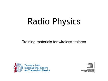Training materials for wireless trainers Radio Physics.