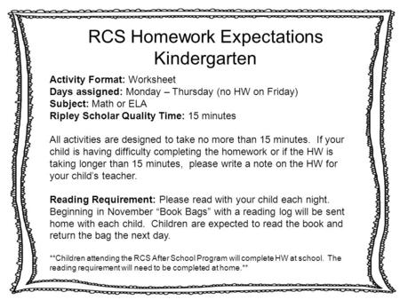 RCS Homework Expectations Kindergarten Activity Format: Worksheet Days assigned: Monday – Thursday (no HW on Friday) Subject: Math or ELA Ripley Scholar.