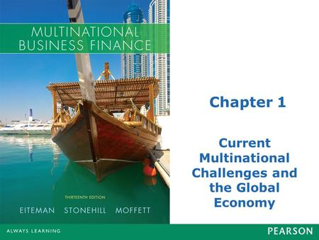 Chapter 1 Current Multinational Challenges and the Global Economy.