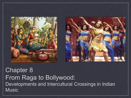 Introduction. Chapter 8 From Raga to Bollywood: Developments and Intercultural Crossings in <strong>Indian</strong> Music.