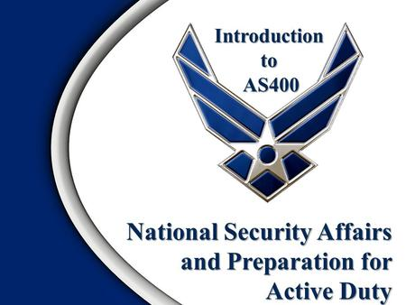 Introduction to AS400 National Security Affairs and Preparation for Active Duty.