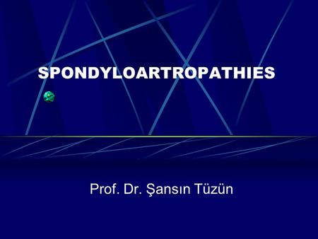 SPONDYLOARTROPATHIES