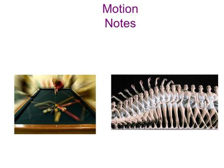 Motion Notes. Frame of Reference ·A system of objects that are not moving with respect to one another. ·Relative Motion is movement in relationship to.